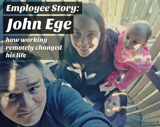 John Ege how working remotely changed his life