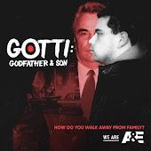 GOTTI: Godfather & Son