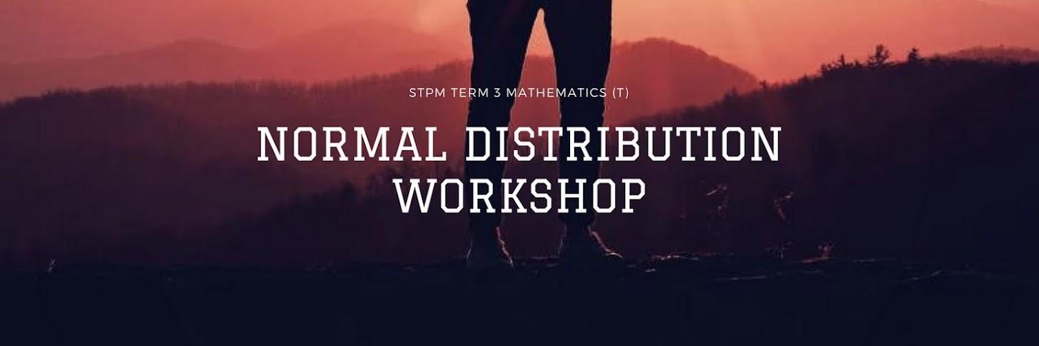 STPM Term 3 Mathematics (T) Normal Distribution Workshop