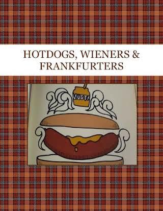 HOTDOGS, WIENERS & FRANKFURTERS