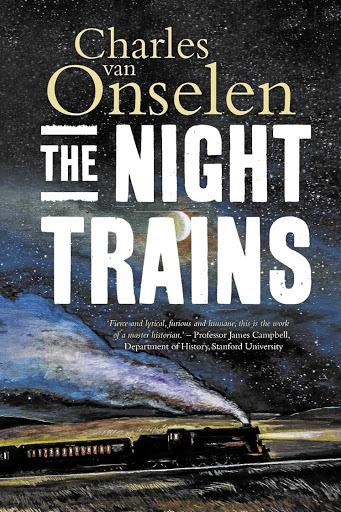 Charles van Onselen tracks the dark history of South Africa's mine-worker trains