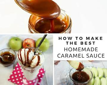 How to Make the Best Homemade Caramel Sauce