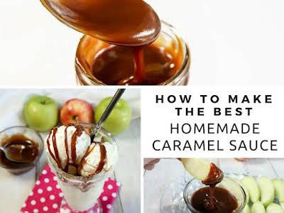 How to Make the Best Homemade Caramel Sauce