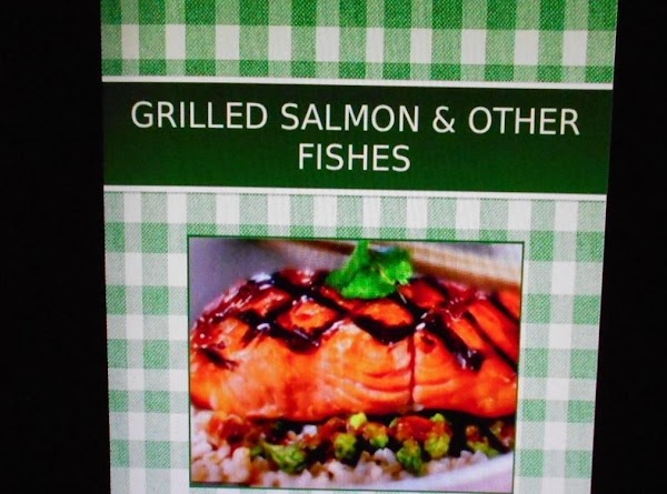 50 recipes... GRILLED SALMON and FISH http://www.justapinch.com/cookbooks/browse/read/book/0oWSLy6fCOIt1MqbdaB6rw