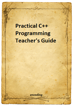 Practical C++ Programming Teacher's guide
