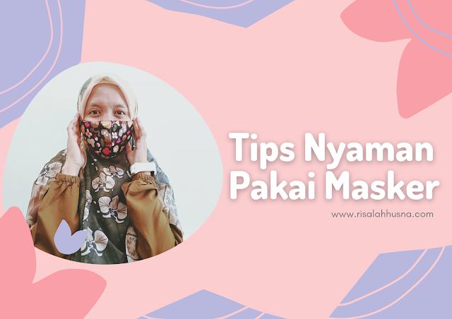 Tips Nyaman Pakai Masker