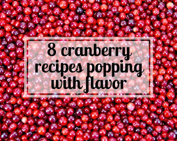 8 Cranberry Recipes Popping With Flavor