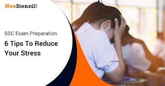 6 Tips To Reduce Stress During SSC Exam Preparation
