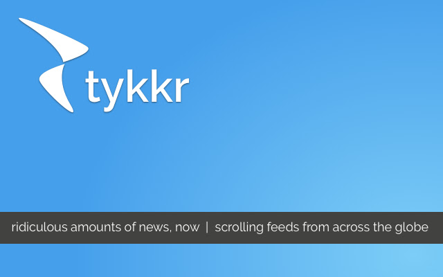 Tykkr - Ridiculous Amounts of News, Now.