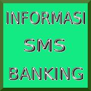 Informasi SMS Banking