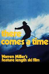 Warren Miller's There Comes a Time