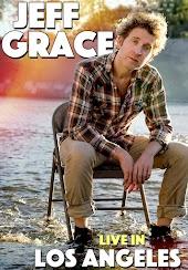 Jeff Grace: Live in Los Angeles