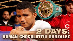 2 Days: Roman Chocolatito Gonzalez thumbnail
