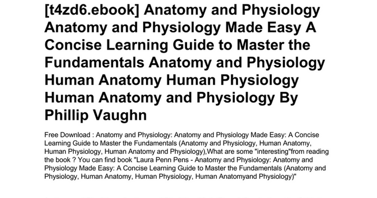 Anatomy And Physiology Anatomy And Physiology Made Easy A Concise