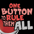 One Button To Rule Them All