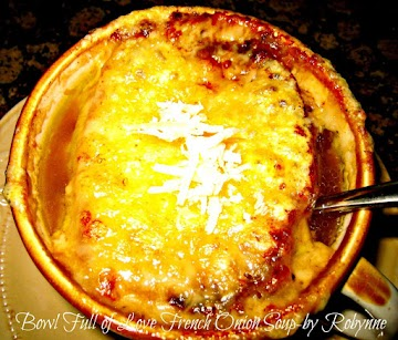 French Onion Soup-bowl Full Of Love~robynne Recipe