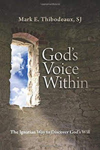 GOD'S VOICE WITHIN THE IGNATION WAY TO DISCOVER GOD'S WILL