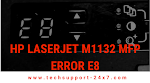 Looking for the solution of Hp laserjet m1132 mfp error e8