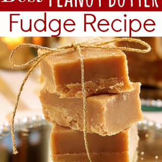 Best Peanut Butter Fudge.