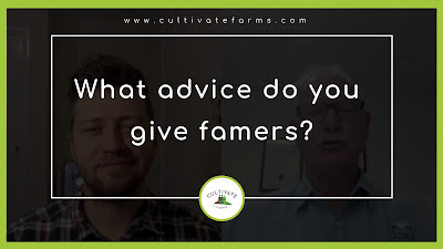 What advice do you give to farmers