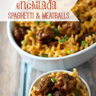 Enchilada Spaghetti and Meatballs.