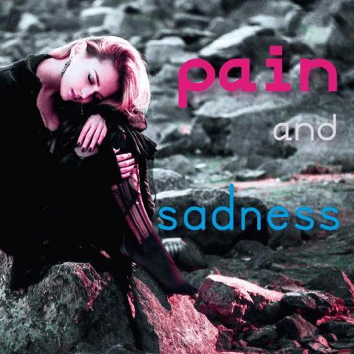 Pain and sadness