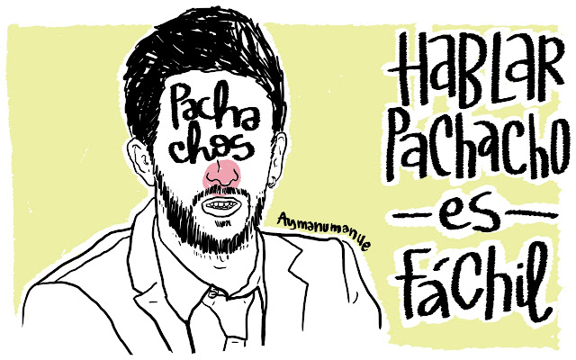 HABLAR PACHACHO ES FÁCHIL