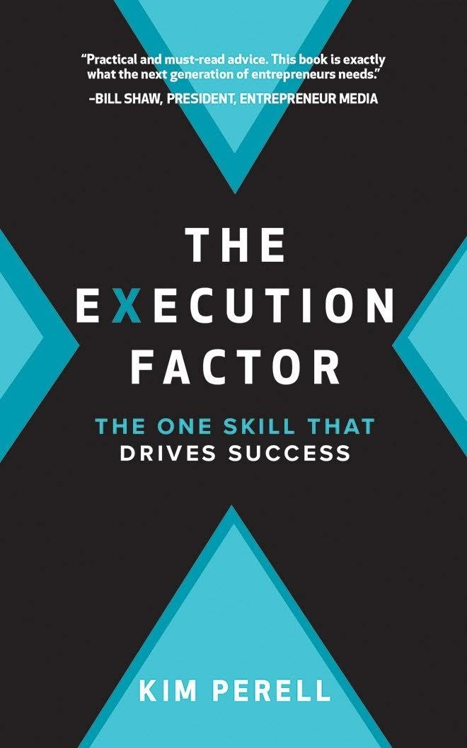 Summary of The Execution Factor, The One Skill that Drives Success by Kim Perell