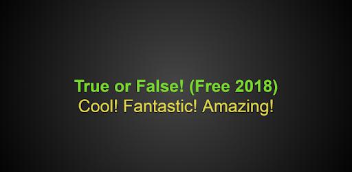 True or False! (Free 2018)