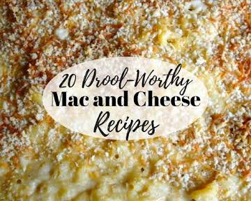 20 Drool-Worthy Mac and Cheese Recipes