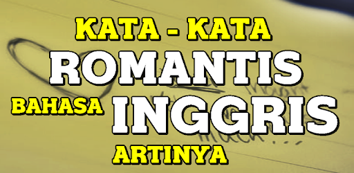 Kata Kata Romantis Bahasa Inggris Dan Artinya Apps On Google Play