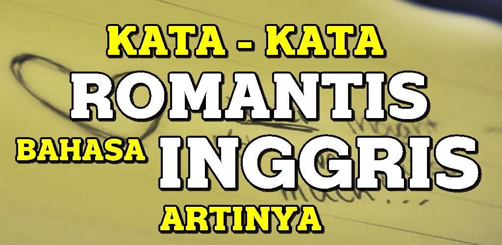 Kata Kata Romantis Bahasa Inggris Dan Artinya 31 Apk