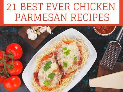 21 Best Ever Chicken Parmesan Recipes