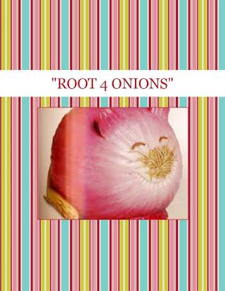 """ROOT 4 ONIONS"""
