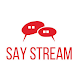 SayStream for PC-Windows 7,8,10 and Mac