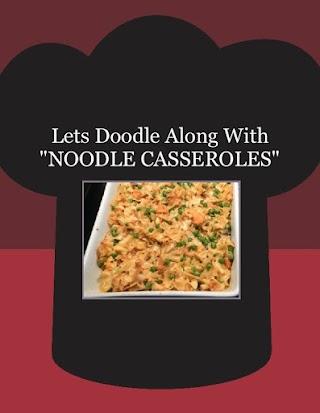 """Lets Doodle Along With """"NOODLE CASSEROLES"""""""