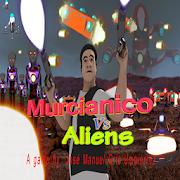 Murcianico vs Aliens