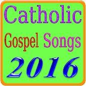 Catholic Gospel Songs