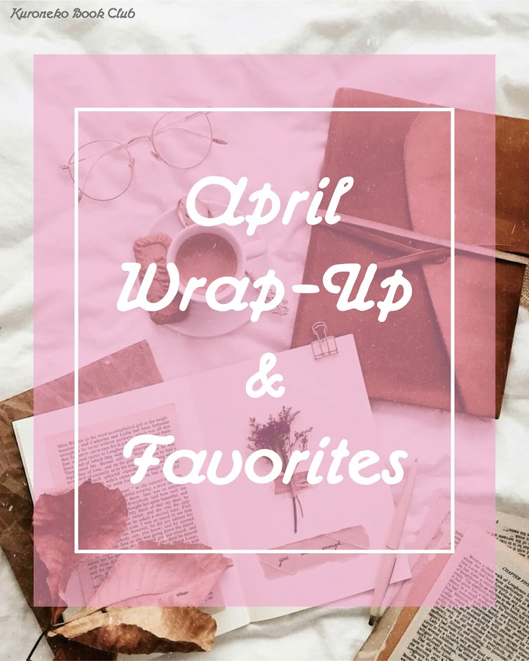 April Wrap-Up & Favorites