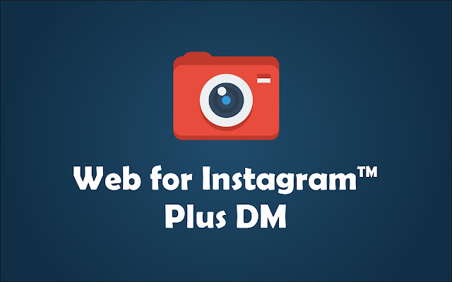 Web for Instagram plus DM