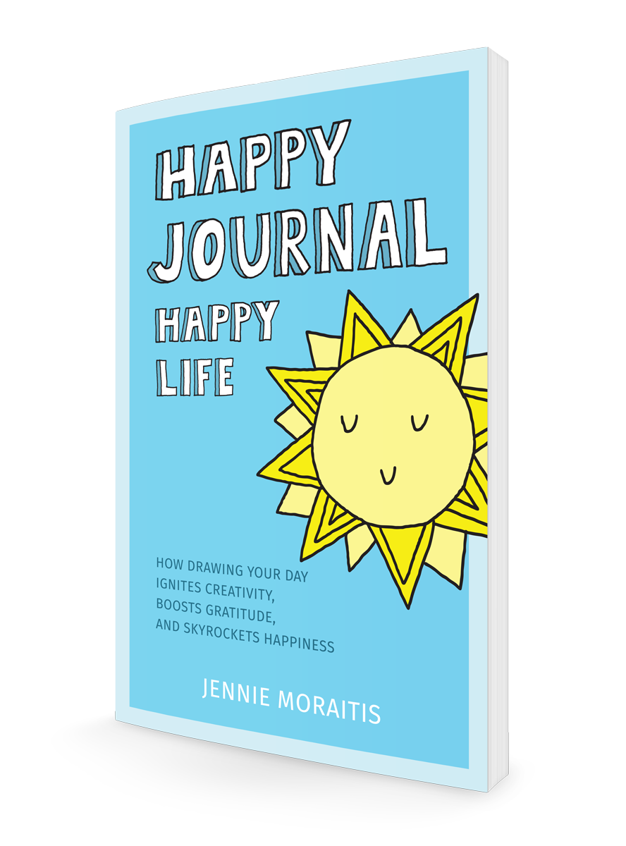Happy Journal Happy LIfe | by Jennie Moraitis | How Drawing your day ignites creativity, booosts gratitude, and skyrockets happiness.
