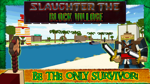 Slaughter the Block Village