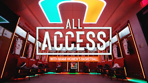 All Access with Miami Women's Basketball thumbnail