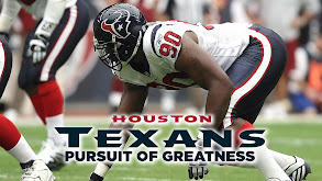 Houston Texans: Pursuit of Greatness thumbnail