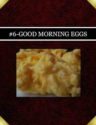 #6-GOOD MORNING EGGS