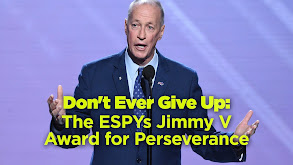 Don't Ever Give Up: The ESPYs Jimmy V Award for Perseverance thumbnail