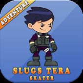 Slugs-Tera skater