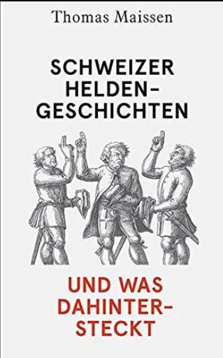 Schweizer Heldengeschichten – und was dahintersteckt: A