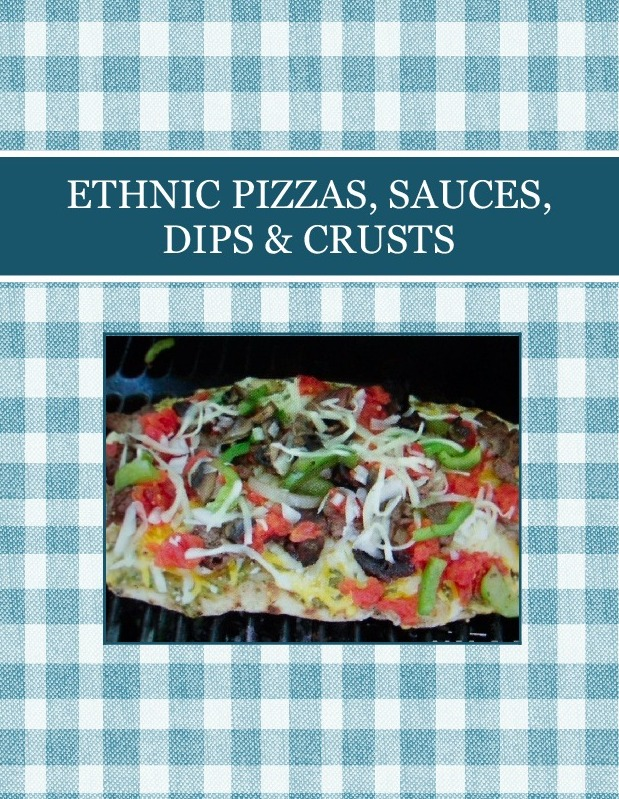 ETHNIC PIZZAS, SAUCES, DIPS & CRUSTS
