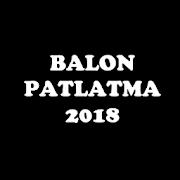 Balon Eğlenceli Patlatma 2018